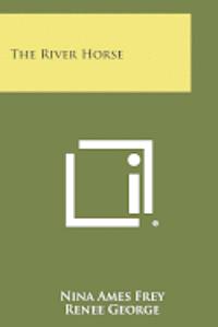 bokomslag The River Horse