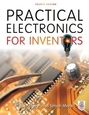 bokomslag Practical Electronics for Inventors, Fourth Edition