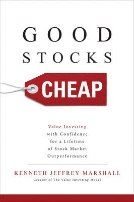 bokomslag Good Stocks Cheap: Value Investing with Confidence for a Lifetime of Stock Market Outperformance