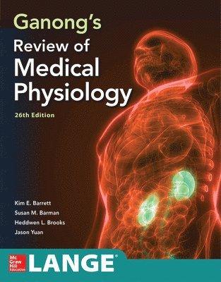 bokomslag Ganong's Review of Medical Physiology, Twenty-sixth Edition