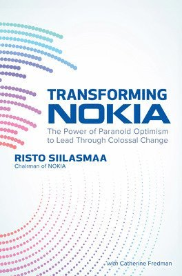 bokomslag Transforming NOKIA: The Power of Paranoid Optimism to Lead Through Colossal Change