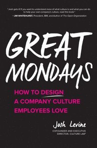bokomslag Great Mondays: How to Design a Company Culture Employees Love