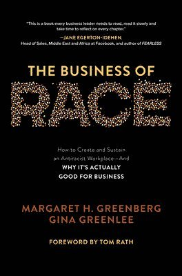 bokomslag The Business of Race: How to Create and Sustain an Antiracist WorkplaceAnd Why its Actually Good for Business