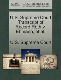 bokomslag U.S. Supreme Court Transcript of Record Roth V. Ehmann, et al.