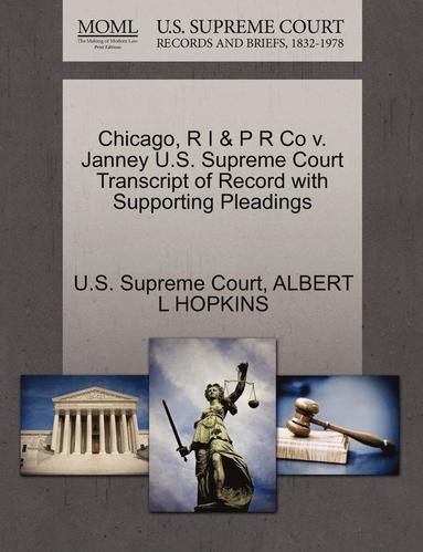 bokomslag Chicago, R I &; P R Co V. Janney U.S. Supreme Court Transcript of Record with Supporting Pleadings