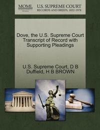 bokomslag Dove, the U.S. Supreme Court Transcript of Record with Supporting Pleadings