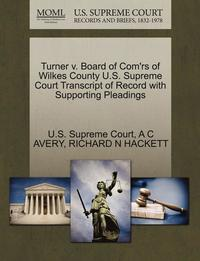 bokomslag Turner V. Board of Com'rs of Wilkes County U.S. Supreme Court Transcript of Record with Supporting Pleadings