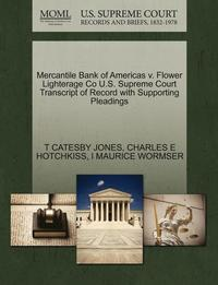 bokomslag Mercantile Bank of Americas V. Flower Lighterage Co U.S. Supreme Court Transcript of Record with Supporting Pleadings