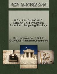 bokomslag U S V. John Barth Co U.S. Supreme Court Transcript of Record with Supporting Pleadings