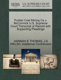 bokomslag Puritan Coal Mining Co V. McCormick U.S. Supreme Court Transcript of Record with Supporting Pleadings