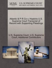bokomslag Atlantic &; P R Co V. Hopkins U.S. Supreme Court Transcript of Record with Supporting Pleadings