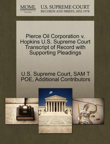 bokomslag Pierce Oil Corporation V. Hopkins U.S. Supreme Court Transcript of Record with Supporting Pleadings