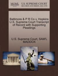 bokomslag Baltimore &; P R Co V. Hopkins U.S. Supreme Court Transcript of Record with Supporting Pleadings