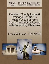 bokomslag Crawford County Levee &; Drainage Dist No 1 V. Hutson U.S. Supreme Court Transcript of Record with Supporting Pleadings
