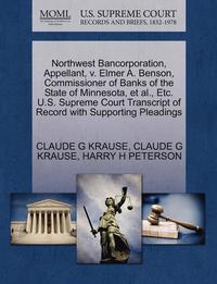 bokomslag Northwest Bancorporation, Appellant, V. Elmer A. Benson, Commissioner of Banks of the State of Minnesota, Et Al., Etc. U.S. Supreme Court Transcript of Record with Supporting Pleadings