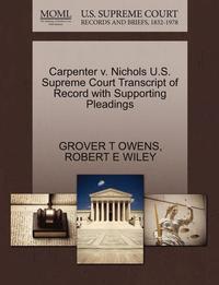 bokomslag Carpenter V. Nichols U.S. Supreme Court Transcript of Record with Supporting Pleadings