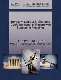 bokomslag Borges V. Loftis U.S. Supreme Court Transcript of Record with Supporting Pleadings