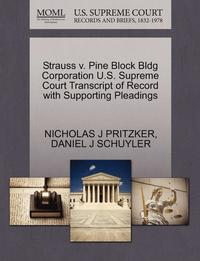 bokomslag Strauss V. Pine Block Bldg Corporation U.S. Supreme Court Transcript of Record with Supporting Pleadings
