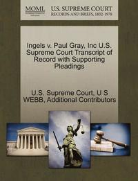 bokomslag Ingels V. Paul Gray, Inc U.S. Supreme Court Transcript of Record with Supporting Pleadings