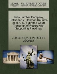 bokomslag Kirby Lumber Company, Petitioner, V. Denman Kountze et al. U.S. Supreme Court Transcript of Record with Supporting Pleadings