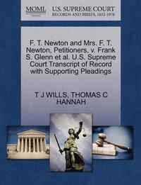 bokomslag F. T. Newton and Mrs. F. T. Newton, Petitioners, V. Frank S. Glenn et al. U.S. Supreme Court Transcript of Record with Supporting Pleadings