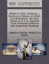 bokomslag William H. Reid, Petitioner, V. Sandy Lynn Nelson, an Infant, by Edna Nelson, Her Next Friend, Et Al. U.S. Supreme Court Transcript of Record with Supporting Pleadings