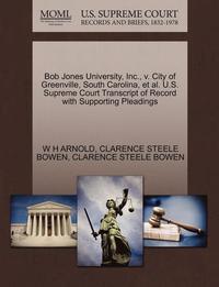 bokomslag Bob Jones University, Inc., V. City of Greenville, South Carolina, et al. U.S. Supreme Court Transcript of Record with Supporting Pleadings