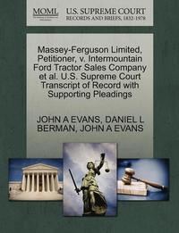bokomslag Massey-Ferguson Limited, Petitioner, V. Intermountain Ford Tractor Sales Company et al. U.S. Supreme Court Transcript of Record with Supporting Pleadings