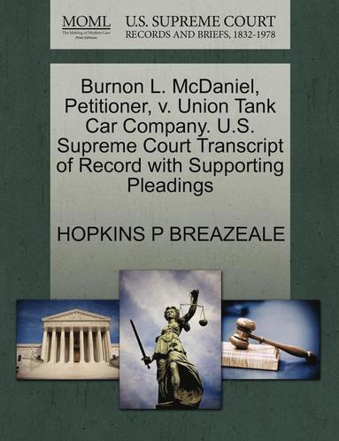 bokomslag Burnon L. McDaniel, Petitioner, V. Union Tank Car Company. U.S. Supreme Court Transcript of Record with Supporting Pleadings