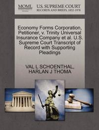 bokomslag Economy Forms Corporation, Petitioner, V. Trinity Universal Insurance Company Et Al. U.S. Supreme Court Transcript of Record with Supporting Pleadings