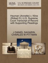 bokomslag Heyman (Annette) V. Kline (Robert S.) U.S. Supreme Court Transcript of Record with Supporting Pleadings