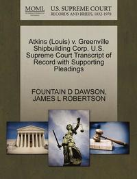 bokomslag Atkins (Louis) V. Greenville Shipbuilding Corp. U.S. Supreme Court Transcript of Record with Supporting Pleadings
