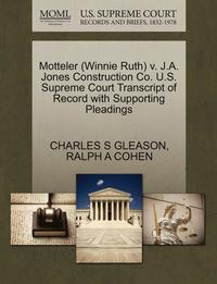 bokomslag Motteler (Winnie Ruth) V. J.A. Jones Construction Co. U.S. Supreme Court Transcript of Record with Supporting Pleadings