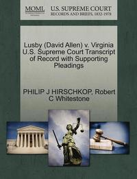 bokomslag Lusby (David Allen) V. Virginia U.S. Supreme Court Transcript of Record with Supporting Pleadings