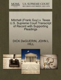 bokomslag Mitchell (Frank Guy) V. Texas U.S. Supreme Court Transcript of Record with Supporting Pleadings