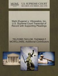 bokomslag Wahl (Eugene) V. Vibranetics, Inc. U.S. Supreme Court Transcript of Record with Supporting Pleadings