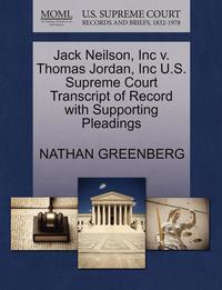 bokomslag Jack Neilson, Inc V. Thomas Jordan, Inc U.S. Supreme Court Transcript of Record with Supporting Pleadings