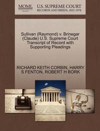 bokomslag Sullivan (Raymond) V. Brinegar (Claude) U.S. Supreme Court Transcript of Record with Supporting Pleadings