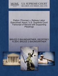 bokomslag Patton (Thomas) V. Railway Labor Executives' Assoc. U.S. Supreme Court Transcript of Record with Supporting Pleadings