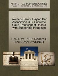 bokomslag Weiner (Dan) V. Dayton Bar Association U.S. Supreme Court Transcript of Record with Supporting Pleadings
