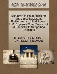 bokomslag Benjamin Michael Feliciano and Jesse Davidson, Petitioners, V. United States. U.S. Supreme Court Transcript of Record with Supporting Pleadings