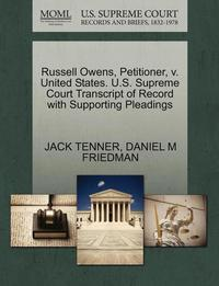 bokomslag Russell Owens, Petitioner, V. United States. U.S. Supreme Court Transcript of Record with Supporting Pleadings