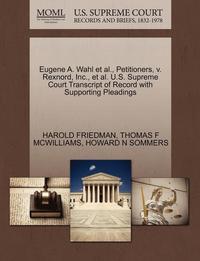 bokomslag Eugene A. Wahl et al., Petitioners, V. Rexnord, Inc., et al. U.S. Supreme Court Transcript of Record with Supporting Pleadings