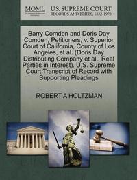 bokomslag Barry Comden and Doris Day Comden, Petitioners, V. Superior Court of California, County of Los Angeles, et al. (Doris Day Distributing Company et al., Real Parties in Interest). U.S. Supreme Court