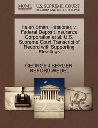 bokomslag Helen Smith, Petitioner, V. Federal Deposit Insurance Corporation et al. U.S. Supreme Court Transcript of Record with Supporting Pleadings