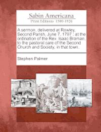 bokomslag A Sermon, Delivered at Rowley, Second Parish, June 7, 1797