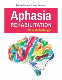 bokomslag Aphasia Rehabilitation: Clinical Challenges