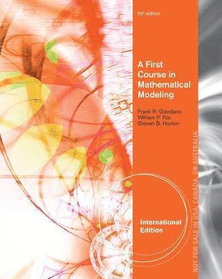 bokomslag A First Course in Mathematical Modeling, International Edition