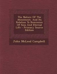 bokomslag Nature of the Atonement, and Its Relation to Remission of Sins and Eternal Life
