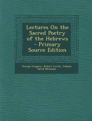 bokomslag Lectures on the Sacred Poetry of the Hebrews